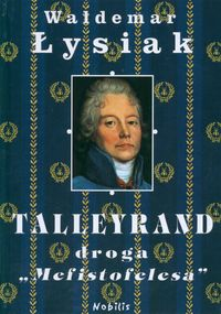 Talleyrand Droga Mefistofelesa - Waldemar Łysiak