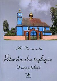 Petersburska tryulogia. Trzecie pokolenie T.3