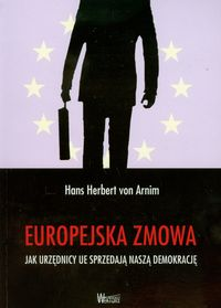 Europejska zmowa - Jak urzędnicy UE sprzedają...