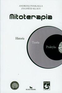 Mitoterapia Historia Teoria Praktyka
