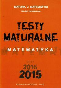 Testy Maturalne. Matematyka 2015 ZR
