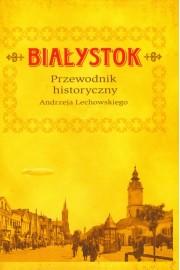 Białystok Przewodnik historyczny