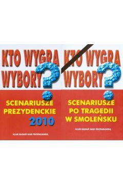 Kto wygra wybory? Scenariusze prezydenckie 2010