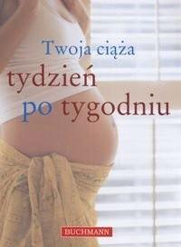 Twoja ciąża tydzień po tygodniu