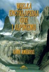 Wielka encyklopedia gór...T.4 Góry Ameryki