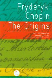 Fryderyk Chopin The Origins
