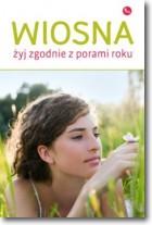 Wiosna Żyj zgodnie z porą roku  /MG