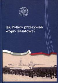 Jak Polacy przeżywali wojny światowe?