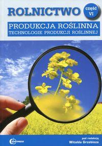 Rolnictwo cz. VI Produkcja roślinna HORTPRESS