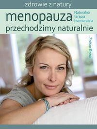 Menopauza. Przechodzimy naturalnie