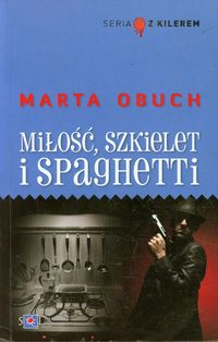 Miłość, szkielet i spaghetti