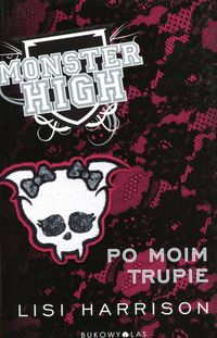 Monster High 4 Po moim trupie