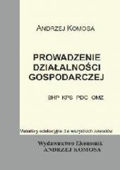 Prowadzenie działalności gosp.(BHP, KPS, PDG, OMZ)