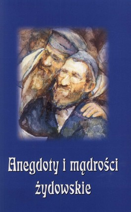 Anegdoty i mądrości żydowskie