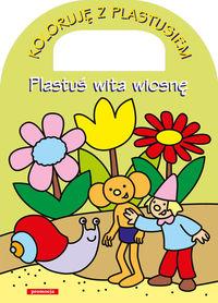 Koloruję z Plastusiem - Plastuś wita wiosnę