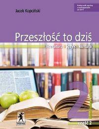 J.Polski LO Przeszłość To Dziś 2/2 w.2016 STENTOR