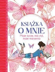 Książka o mnie.Moje życie, mój styl, moje marzenia