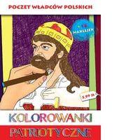 Kolorowanki Patriotyczne. Poczet władców polskich