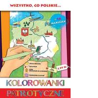 Kolorowanki Patriotyczne. Wszystko co polskie