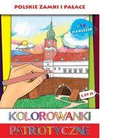 Kolorowanki Patriotyczne. Polskie zamki i pałace