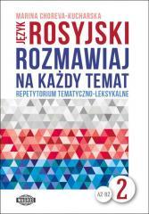 Rozmawiaj na każdy temat - język rosyjski 2