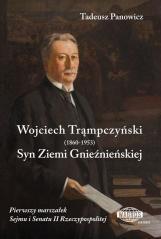 Wojciech Trąmpczyński. Syn Ziemi Gnieźnieńskiej