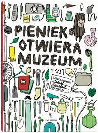 Pieniek otwiera muzeum