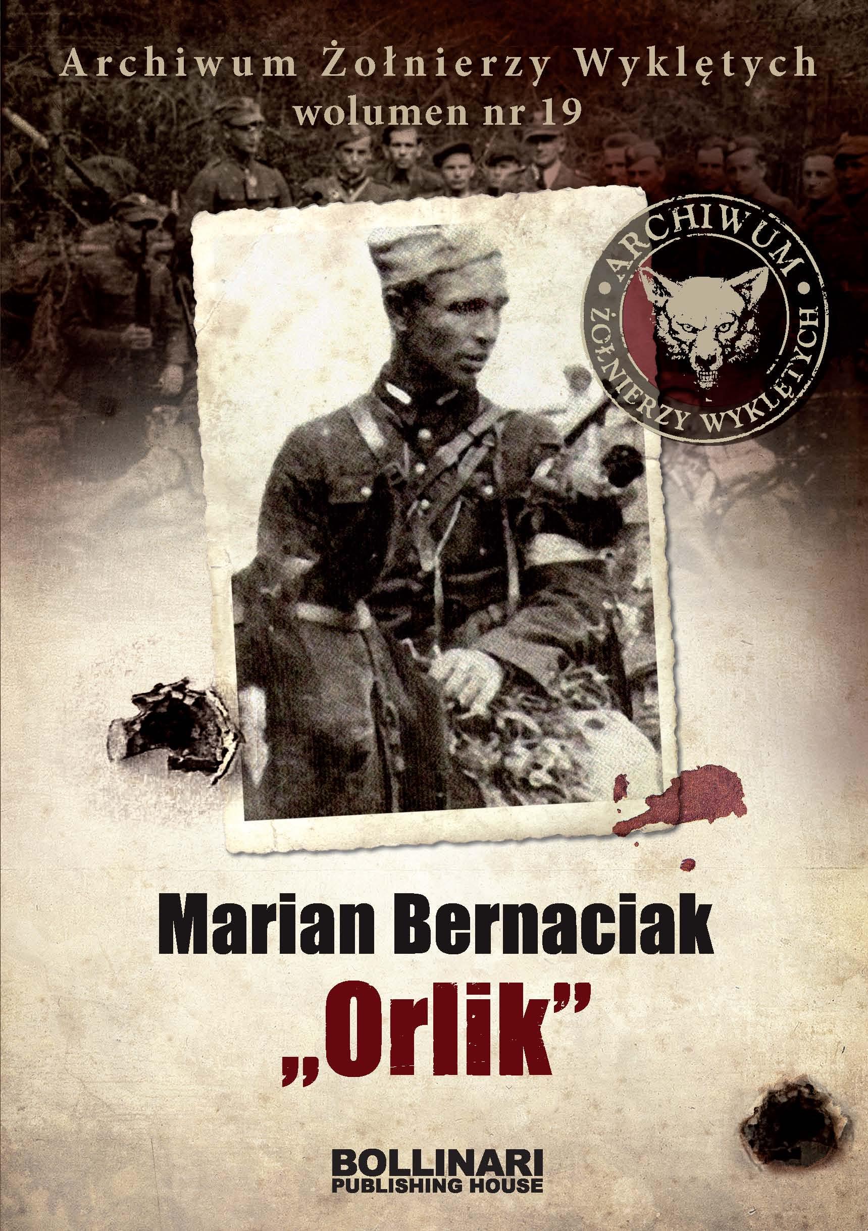 Archiwum Żołnierzy Wyklętych. Wolumen 19. Marian Bernaciak