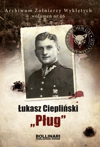Archiwum Żołnierzy Wyklętych. Wolumen 16. Łukasz Ciepliński