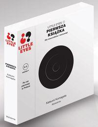 Little eyes. Pierwsza książka dla noworódków...
