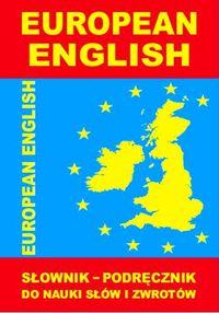 European English. Słownik - podręcznik do nauki...