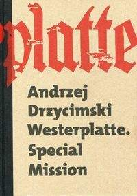 Westerplatte Special Mission - Andrzej Drzycimski