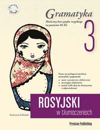 Rosyjski w tłumaczeniach. Gramatyka 3 (B1-B2) + CD