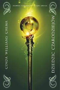 Kroniki Dziedziców T2 - Dziedzic czarodziejów