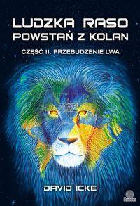 Ludzka raso, powstań z kolan cz.2 Przebudzenie lwa