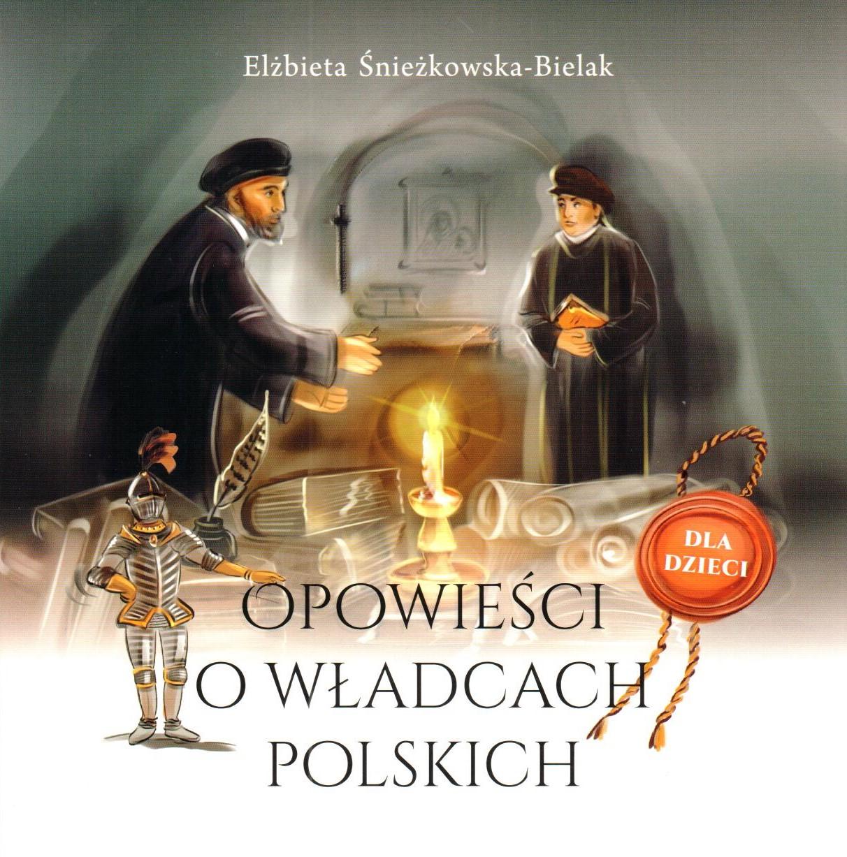 Opowieści o władcach polskich