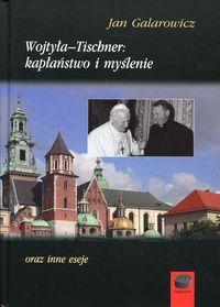 Wojtyła-Tischner: kapłaństwo i myślenie