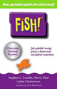 Fish! Jak polubić swoją pracę i skutecznie zarządz