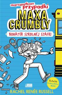 Nieprzypadkowe przypadki Maxa Crumbly T.1