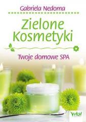 Zielone kosmetyki. Twoje domowe SPA
