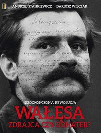 Niedokończona rewolucja. Wałęsa...