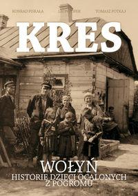 Kres. Wołyń. Historie dzieci ocalonych z pogromu