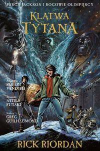 Percy Jackson i bogowie - T.3 Klątwa tytana.Komiks