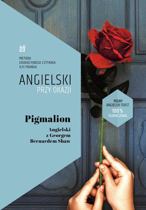 Pigmalion.Angielski z Georgem Bernardem Shaw.