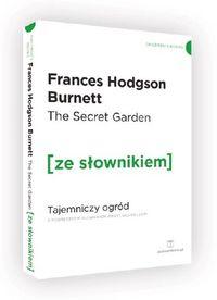 The Secret Garden Tajemniczy ogród z podręcznym słownikiem angielsko-polskim