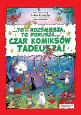To rozśmiesza, to porusza, czar komiksów Tadeusza!