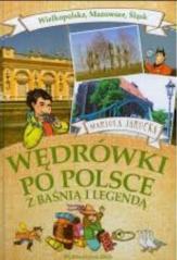 Wędrówki po Polsce z baśnią..- Wielkopolska ..