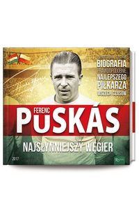 Ferenz Puskas najsłynniejszy Węgier