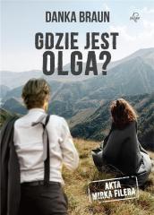 Akta Mirka Filera. Gdzie jest Olga?