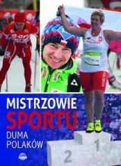 Mistrzowie sportu. Duma Polaków